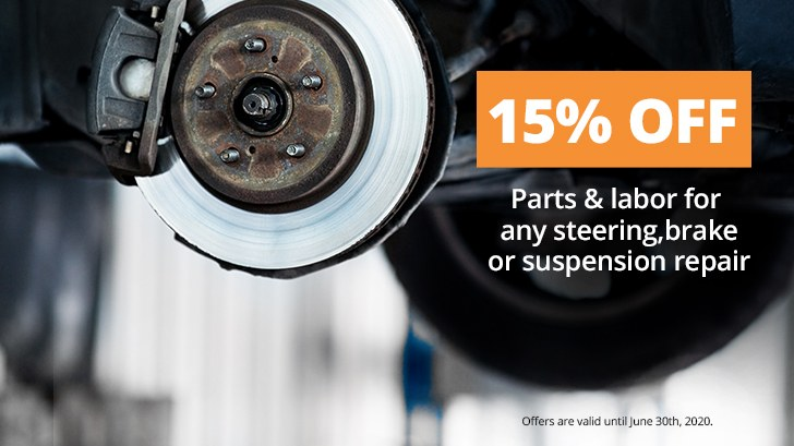 15% Off Parts & Labor for Steering/Brake/Suspension Repairs!